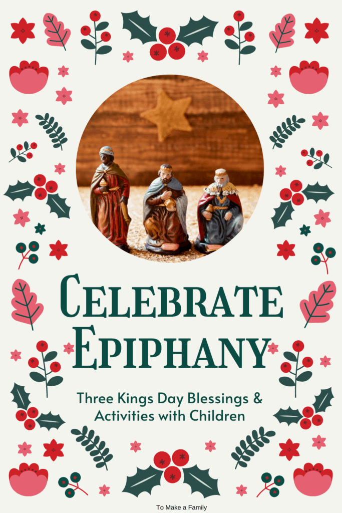 Celebrating Epiphany with Children- Our family rituals for keeping Three Kings Day special in our Catholic home