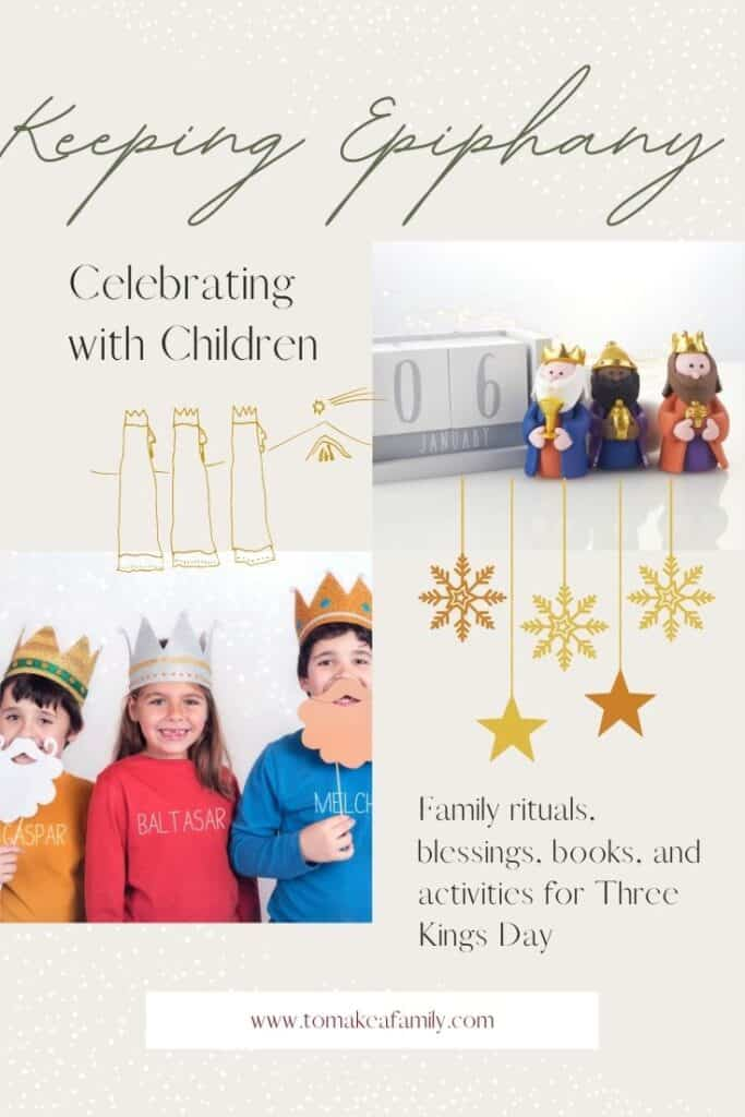 Keeping Epiphany- ideas for celebrating Three Kings Day with children. Books, prayers, rhymes, activities, and videos.